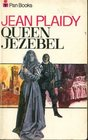 Queen Jezebel (Medici Trilogy, Bk 3)
