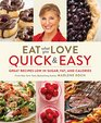Eat What You Love Quick  Easy Simply Delicious Recipes All Low in Sugar Fat and Calories
