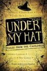 Under My Hat Tales from the Cauldron