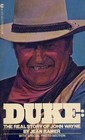 Duke: The Real Story of John Wayne, with Special Photo Section