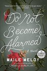 Do Not Become Alarmed - Large Print A Novel