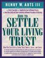 How To Settle Your Living Trust  How You Can Settle a Living Trust Swiftly Easily and Safely