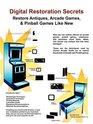 Digital Restoration Secrets Restore Antiques Arcade Games Pinball