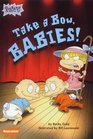 Rugrats Take a Bow Babies