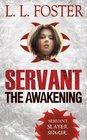 The Awakening (Servant, Bk 1)