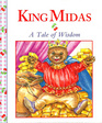 King Midas: A Tale of Wisdom (Stories to Grow On)