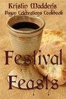 Festival Feasts Pagan Celebrations Cookbook