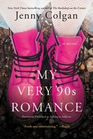 My Very 90s Romance A Novel