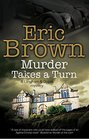 Murder Takes a Turn A British country house mystery