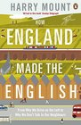 How England Made the English From Hedgerows To Heathrow