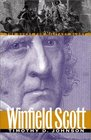 Winfield Scott The Quest for Military Glory