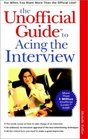 The Unofficial Guide to Acing the Interview