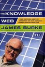 The Knowledge Web  From Electronic Agents to Stonehenge and Back -- And Other Journeys Through Knowledge
