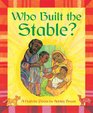 Who Built the Stable A Nativity Poem