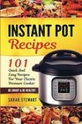 Instant Pot Recipes 101 Quick And Easy Recipes For Your Electric Pressure Cooker