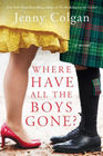 Where Have All the Boys Gone A Novel