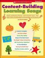 Content-Building Learning Songs Dozens and Dozens of Songs-Set to Favorite Tunes-That Help Children Build Background Knowledge and Vocabulary
