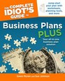 The Complete Idiot's Guide to Business Plans Plus