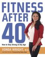 Fitness After 40 How to Stay Strong at Any Age