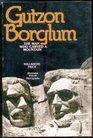 Gutzon Borglum the Man Who Carved a Mountain