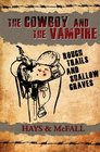 The Cowboy and the Vampire Rough Trails and Shallow Graves