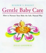 Gentle Baby Care: How to Nurture Your Baby the Safe, Natural Way