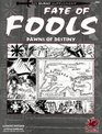 Fate of Fools: Two Tests of Wits and Wiles in the Young Kingdoms (Elric/Stormbringer)