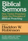 Biblical Sermons How Twelve Preachers Apply the Principles of Biblical Preaching