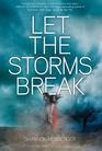 Let the Storms Break