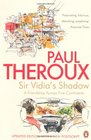 Sir Vidia's Shadow A Friendship Across Five Continents Paul Theroux