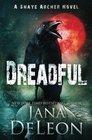 Dreadful (Shaye Archer Series) (Volume 6)