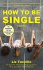 How to Be Single A Novel