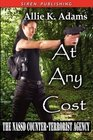 At Any Cost (NASSD Counter-Terrorist Agency, Bk 1)