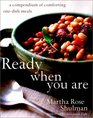 Ready When You Are : A Compendium of Comforting One-Dish Meals