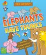 Tell Me Why Elephants Have Trunks and other questions about Animals