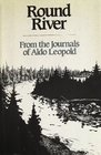 Round River From the Journals of Aldo Leopold