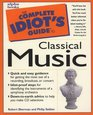 Complete Idiot's Guide to Classical Music