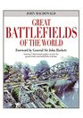 Great Battlefields of the World Stunning 3-dimensional graphics recreate the greatest battles and battlefields of all time