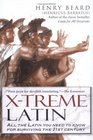 X-Treme Latin  All the Latin You Need to Know for Survival in the 21st Century