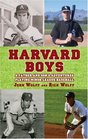 Harvard Boys A Father and Son's Adventures Playing Minor League Baseball