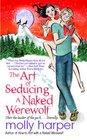 The Art of Seducing a Naked Werewolf (Naked Werewolf, Bk 2)