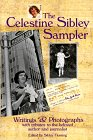 The Celestine Sibley Sampler Writings  Photographs With Tributes to the Beloved Author and Journalist