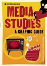 Introducing Media Studies A Graphic Guide