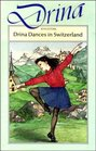 Drina Dancers in Switzerland (Simon & Schuster young books)