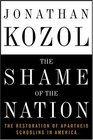 The Shame of the Nation  The Restoration of Apartheid Schooling in America