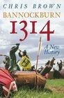 Bannockburn 1314 A New History