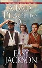 A Bad Place to Die (A Tennessee Smith Western)