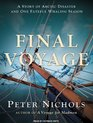 Final Voyage A Story of Arctic Disaster and One Fateful Whaling Season