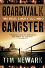 Boardwalk Gangster The Real Lucky Luciano