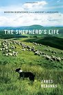 The Shepherd's Life Modern Dispatches from an Ancient Landscape